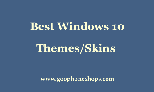 Best Windows 10 Themes 2018||||||||||||||||||||||||