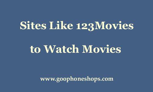 18 Best Sites Like 123Movies to Watch/Stream Movies Online 2019