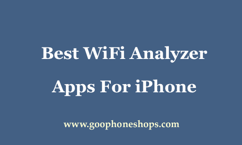 8 Best WiFi Analyzer iOS Apps For iPhone and iPad 2019
